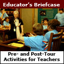 Educator's Briefcase - Pre- and Post-Tour Activities for Teachers