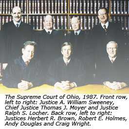The Supreme Court of Ohio, 1987. Front row, left to right: Justice A. William Sweeney, Chief Justice Thomas J. Moyer and Justice Ralph S. Locher. Back row, left to right: Justices Herbert R. Brown, Robert E. Holmes, Andy Douglas and Craig Wright.