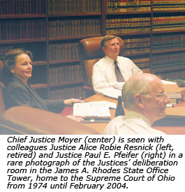 Chief Justice Moyer (center) is seen with colleagues Justice Alice Robie Resnick (left, retired) and Justice Paul E. Pfeifer (right) in a rare photograph of the Justices' deliberation room in the James A. Rhodes State Office Tower, home to the Supreme Court of Ohio from 1974 until February 2004.